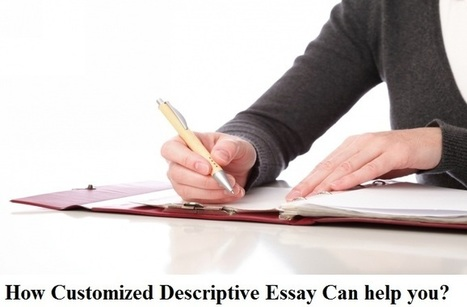 How Customized Descriptive Essay Can help you? | About Dissertation | Scoop.it