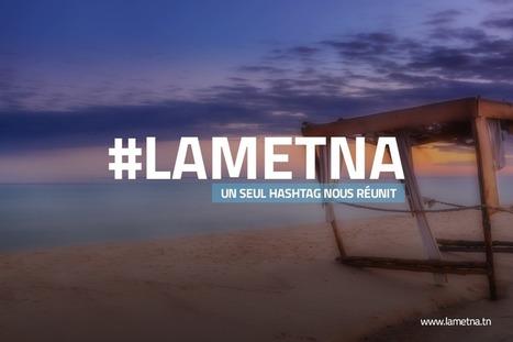 #LAMETNA Un seul hashtag nous réunit, partout en Tunisie !   Tuitec   Scoop.it