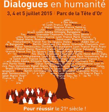 Dialogues en Humanité à Lyon du 3 au 5 juillet : Osons une citoyenneté de la Terre, fraternelle ! | Innovations sociales | Scoop.it