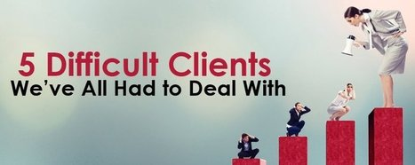 5 Difficult Clients We've All Had to Deal With - eZanga Articles | Online Marketing | Scoop.it