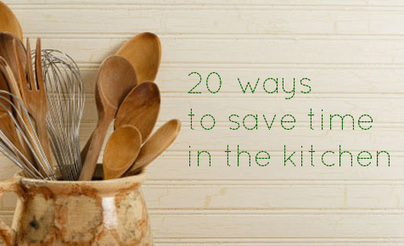 20 ways to save time in the kitchen so you have more time for fun | Organise, save time, save money, manage life, pets, manage home, declutter, | Scoop.it