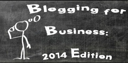 Blogging for Business: What's Important in 2014 - Business 2 Community (blog) | Business Blogging | Scoop.it