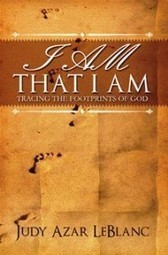 Book Review: I Am That I Am by Judy Azar LeBlanc | Cheryl Cope | I AM THAT I AM, Tracing the Footprints of God | Scoop.it