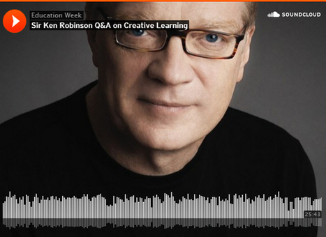 Q&A With Sir Ken Robinson | Aprendizaje y redes abiertas. | Scoop.it