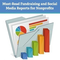 Must-Read Fundraising and Social Media Reports for Nonprofits   Non-Governmental Organizations   Scoop.it