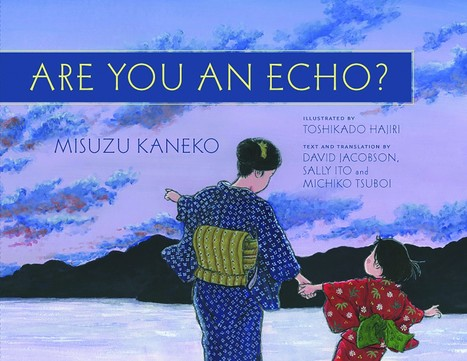 Are You an Echo? The Lost Poetry of Misuzu Kaneko Reviewed on Quill and Quire | Pure Poetry | Scoop.it