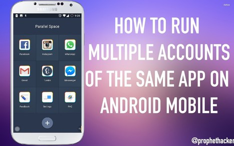 How to Run Multiple Accounts of the Same App on Android Mobile | prophethacker | Scoop.it