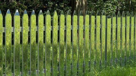 An invisible mirrored fence is way better than a white picket fence | Daily Magazine | Scoop.it