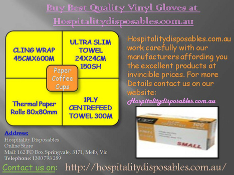 Buy Best Quality Vinyl Gloves at Hospitalitydisposables.com.au | Hospitalitydisposables.com.au | Scoop.it
