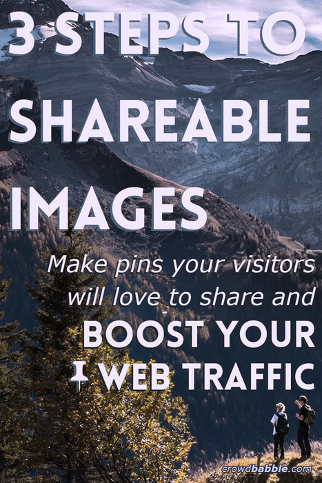 3 Easy Steps to Images That Pinterest Users Will Love to Share | SOCIAL MEDIA | Scoop.it