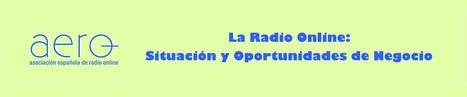La Radio Online: Situación y Oportunidades de Negocio - Madrid 9 de Abril | Radio 2.0 (Esp) | Scoop.it