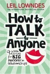 'How to Talk to Anyone': Little Tricks for Big Success in Relationships. | Entrepreneurship | Scoop.it