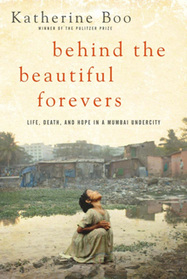 Q&A with Katherine Boo, Author of Behind the Beautiful Forevers | Creative Nonfiction : best titles for teens | Scoop.it