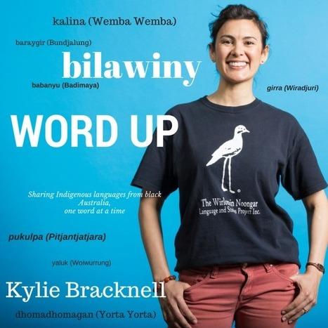 Word Up: Kylie Bracknell   Aboriginal Languages   Scoop.it