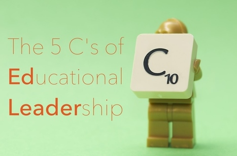 The Five C's of Educational Leadership- FRACTUS LEARNING | Professional Learning for Busy Educators | Scoop.it