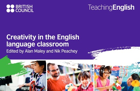 Creativity in the English language classroom | EnglishAgenda | British Council | innovation in learning | Scoop.it