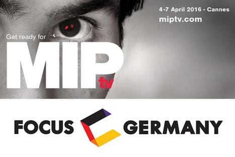 MIPTV se enfocará este año en el contenido de Alemania   MIP Markets media mentions   Scoop.it
