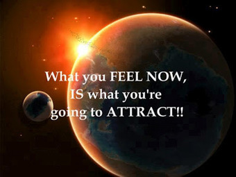 Law of attraction - What is it? | We become how we feel now | Scoop.it
