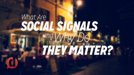 What Are Social Signals And Why Do They Matter? - Dustn.tv | I am a Bridge Clipboard | Scoop.it