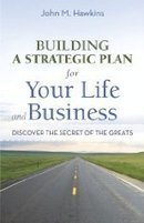 Reviews of Building A Strategic Plan For Your Life and... by John M. Hawkins | Writer, Book Reviewer, Researcher, Sunday School Teacher | Scoop.it