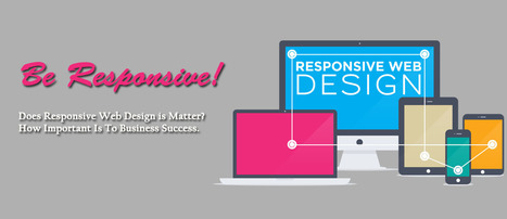 Responsive Web Design How Important to Business Success. | Website Design | Scoop.it