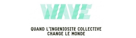 Ingéniosité 2.0 et collective : WAVE bientôt à La Villette ! | Economie Collaborative | Scoop.it