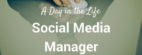 A Day in the Life of a Social Media Manager | Technology, Apps, Social, and Innovations | Scoop.it