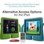 Alternative Access Options for the iPad   Spectronics Online   TiPS:  Technology in Practice for S-LPs   Scoop.it
