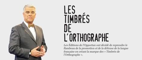 Les Timbrés de l'orthographe | Langue française,  présentation, médias | Scoop.it