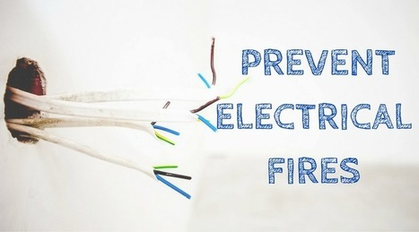 Effective Ways to Prevent Electrical Fires | fire safety | Scoop.it