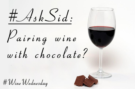 Ask Sid: Pairing wine with chocolate?   All Things Wine and Food!   Scoop.it