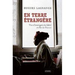 En terre étrangère : vies d'immigrés du Sahel en Île-de-France - Le ... | En SOl Majeur | Scoop.it