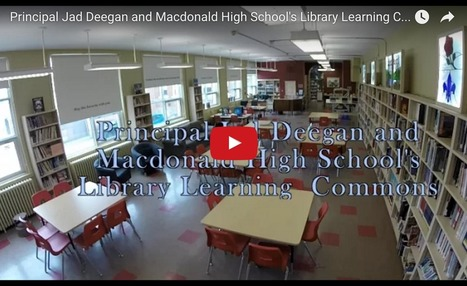 Principal Jad Deegan and Macdonald High School's Library Learning Commons – New QSLiN Hangout | School Library Learning Commons | Scoop.it