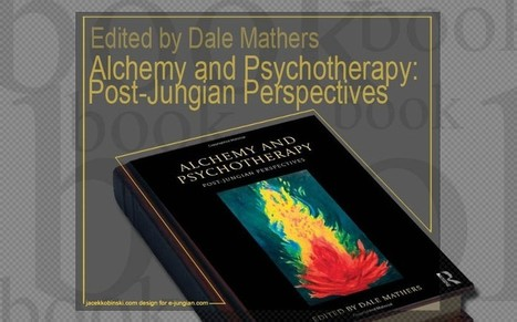 Alchemy and Psychotherapy: Post-Jungian Perspectives - edited by Dale Matherse-jungian.com | Jungian online magazine – news, books, blogs, conferences and more… | Articles, Quotes | Scoop.it
