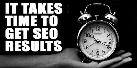 How SEO Takes Time to Get Results | Social Media | Scoop.it