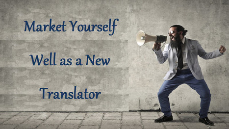 You Need to Market Yourself Well as a New Translator - DAMMANN German English Translations Blog | Importance of Certified Translations | Scoop.it