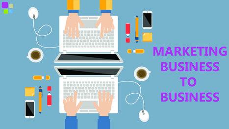 El Marketing B2B, qué es y ejemplos de éxito   Mercadeo   Scoop.it