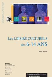 Les loisirs culturels des 6-14 ans, par Sylvie Octobre - Cairn.info   Veille Culture juvénile   Scoop.it