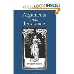 Unnatural Acts: argumentum ad ignorantiam (argument to ignorance) | DansWorld | Scoop.it
