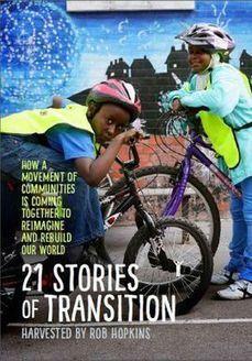Introducing '21 Stories of Transition' | P2P Foundation | Peer2Politics | Scoop.it