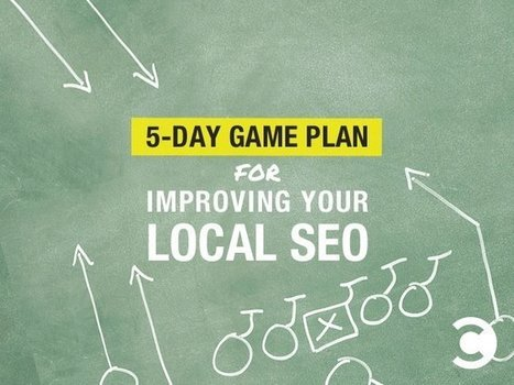 5-Day Game Plan for Improving Your Local SEO | Content Creation, Curation, Management | Scoop.it