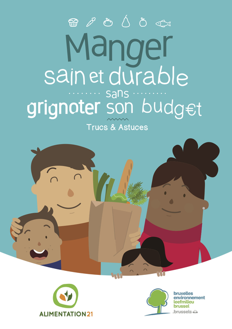 Manger sain et durable sans grignoter son budget : Trucs & astuces - Alimentation21/Bruxelles Environnement   Com' environnementale   Scoop.it