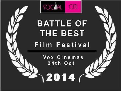 Battle of The Best, Film Festival 2014 - Dubai Calendar - Dubai Events Official Listing | film | Scoop.it