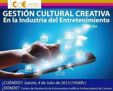 "Jornada sobre ""Gestión Cultural Creativa en la Industria del ... - digitalextremadura.com | Cultura | Scoop.it"