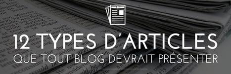 12 types d'articles que tout blog devrait présenter | Institut de l'Inbound Marketing | Scoop.it