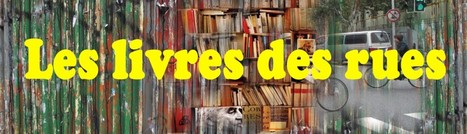 Les Livres des Rues | Des livres, des bibliothèques, des librairies... | Scoop.it
