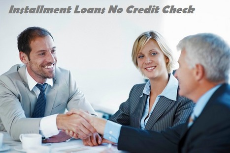 Installment Loans No Credit Check Easy To Repay Quick Loans | Payday Loans Illinois | Scoop.it