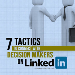 7 Tactics To Connect With Decision Makers On LinkedIn | LinkedIn Marketing Strategy | Scoop.it