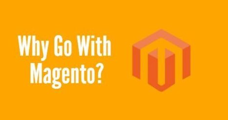 10 Reasons Why to Go with Magento Ecommerce Platform | Web Application Development Company | Scoop.it
