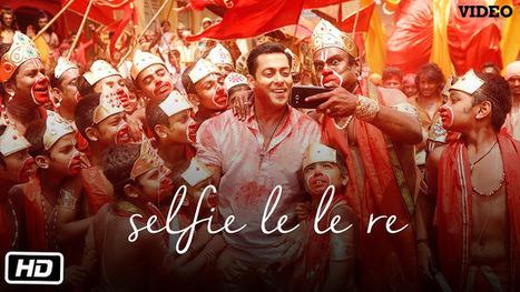 BollyWolly: Selfie Le Le Re Lyrics & Audio Video Free Song Download- Bajrangi Bhaijaan | Salman Khan | Entertainment | Scoop.it